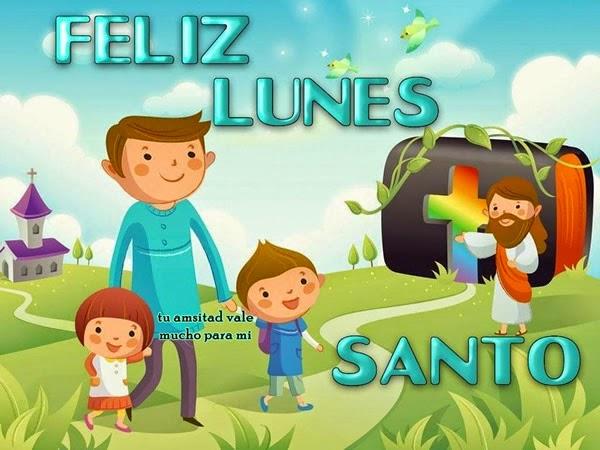 Feliz Lunes Santos - Semana Santa