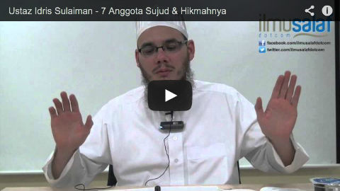 Ustaz Idris Sulaiman – 7 Anggota Sujud & Hikmahnya