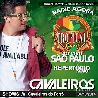 Baixar – Cavaleiros do Forró – Tropical Dance – Pinheiros – SP – 06.10.2014