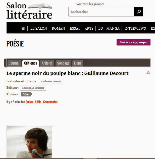 http://salon-litteraire.com/fr/poesie/review/1923621-le-sperme-noir-du-poulpe-blanc-guillaume-decourt