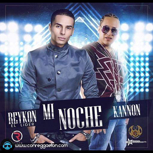 DESCARGAR: Reykon El Lider Feat. Kannon - Mi Noche