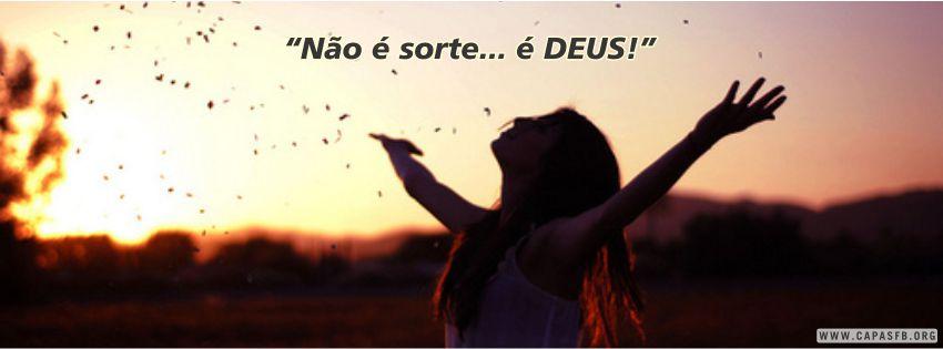 01050 Não é Sorte é Deus Capas Para Facebook Capas Para