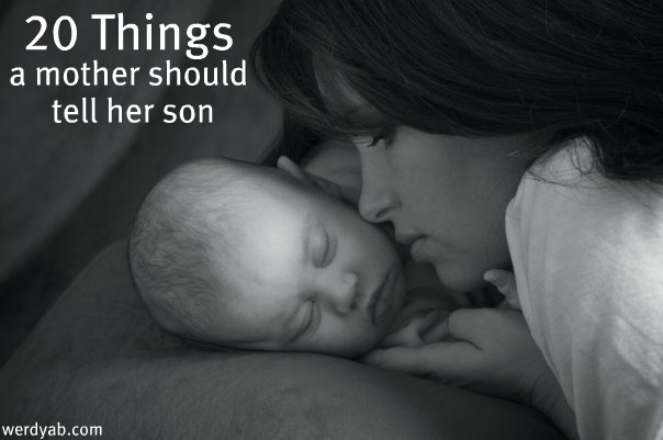 werdyab blog 20 things a mother should tell her son