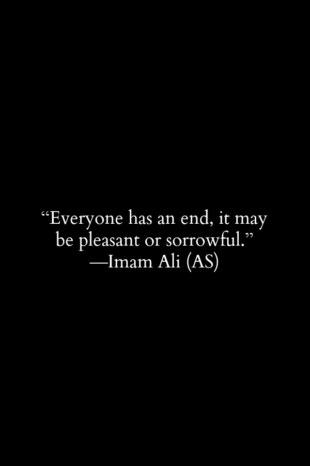 Everyone has an end, it may be pleasant or sorrowful.