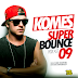 DJ KOMES - SUPER BOUNCE 9 PODCAST