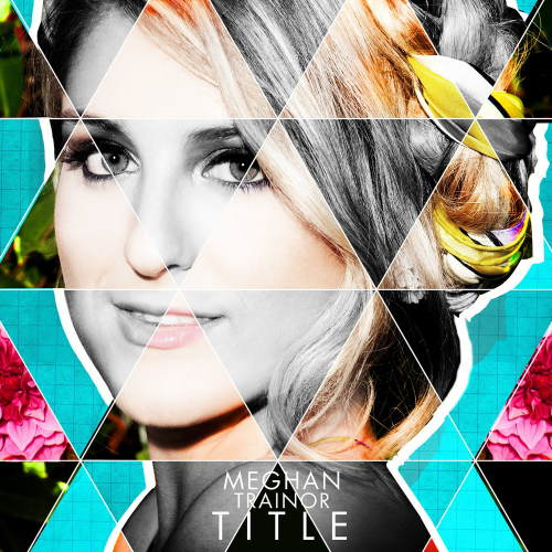 Meghan Trainor – My Selfish Heart