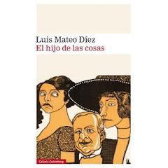 'El hijo de las cosas' de Luis Mateo Diez