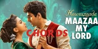 Oh Maaza My Lord - Guitar Chords - Hawaizaada