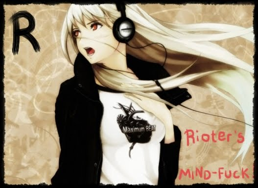.~.Rioter's Mind-fuck! ...