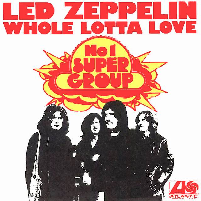 Whole lotta love. Led Zeppelin