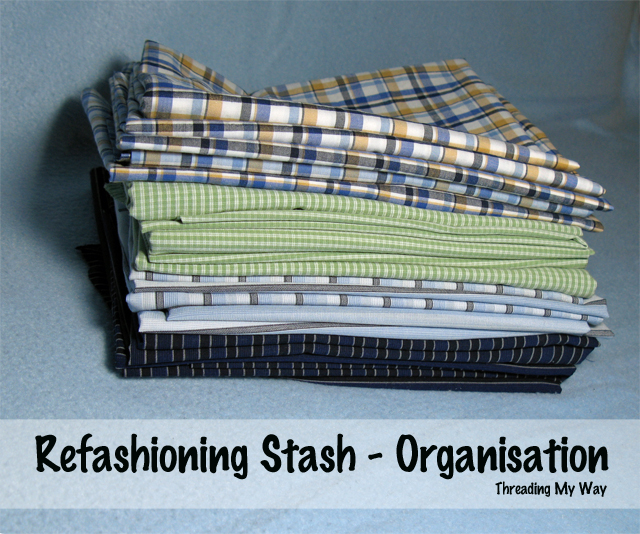 Tips for organising and storing your refashioning stash ~ Threading My Way