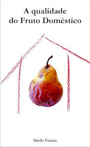 A qualidade do fruto doméstico