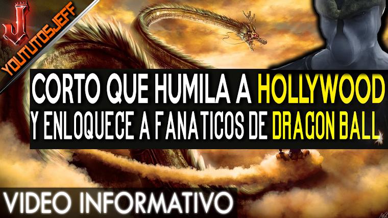 ¿YA VISTE EL CORTO QUE HUMILLA A HOLLYWOOD Y ENLOQUECE A FANATICOS DE DRAGON BALL?