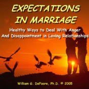 Expectations in Marriage: Healthy Ways to Deal With Disappointment and Anger in Loving Relationships