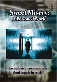 Sweet Misery: A Poisoned World - Excellent documentary showing how dangerous artificial sweetner is.