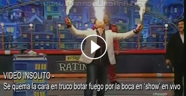 VIDEO INSOLITO - Se quema la cara en truco de botar fuego por la boca en un 'show' en vivo