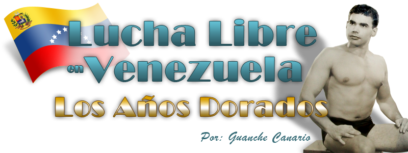 Lucha Libre en Venezuela - Los Años Dorados