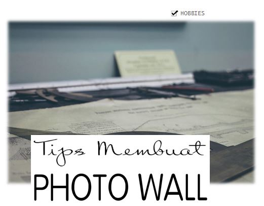 membuat photo wall sendiri