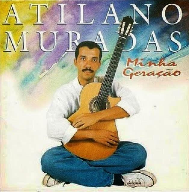 Atilano Muradas - Minha Gera�ao 1995