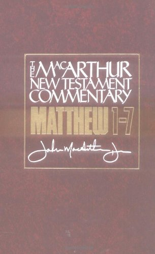 The MacArthur New Testament Commentary Matthew 1-7