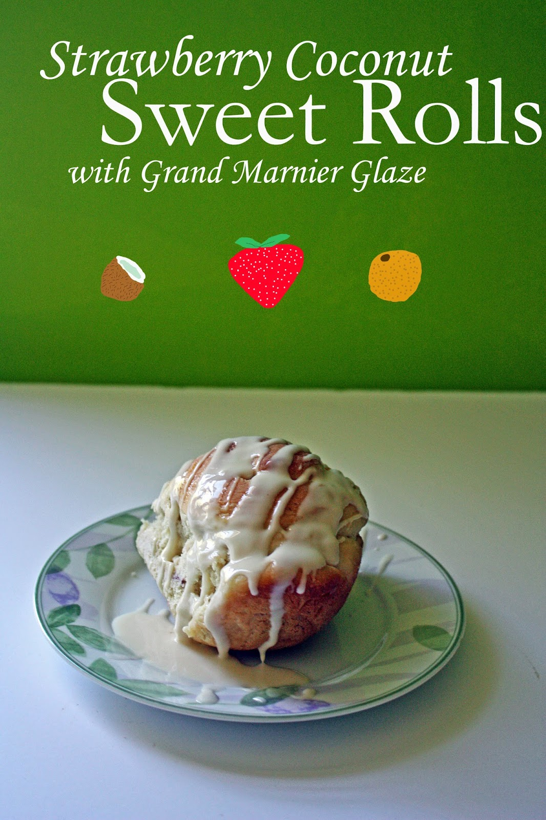 strawberry coconut sweet rolls with grand marnier glaze