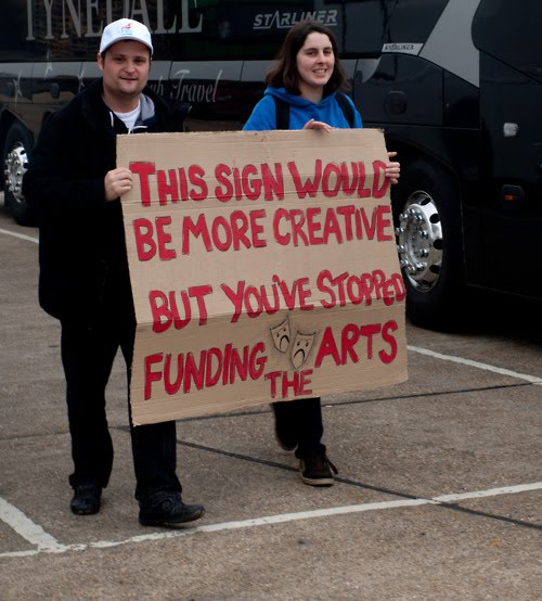 This Sign Would Be More Creative But You've Stopped Funding The Arts