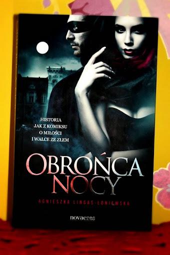Obrońca nocy – Agnieszka Lingas-Łoniewska. Romans? Tak. Fantastyka? Nie.