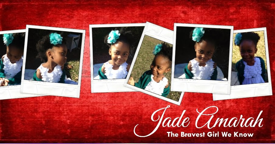 Jade Amarah... The Bravest Girl We Know