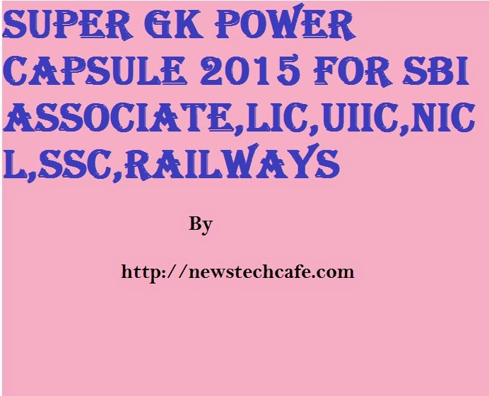 Super GK Power Capsule 2015 for SBI,LIC,UIIC,NICL,SSC,Railway