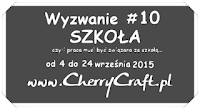 http://cherrycraftpl.blogspot.com/2015/09/wyzwanie-10-szkoa.html