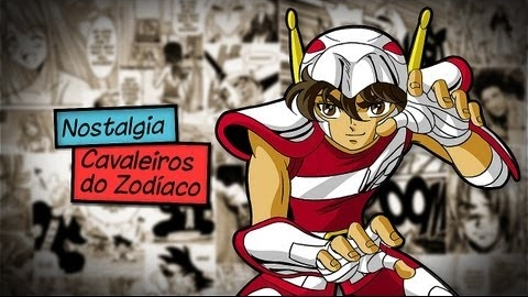 Cavaleiros do Zodiaco - Nostalgia