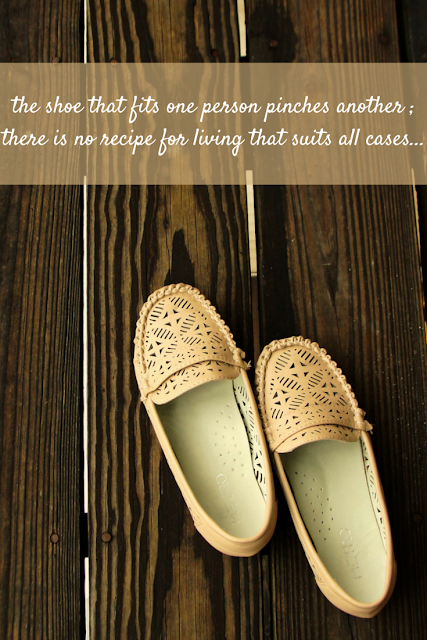 the shoe that fits one person pinches another ; there is no recipe for living that suits all cases  -  Carl Jung