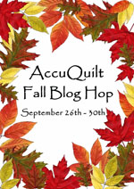 AccuQuilt Fall Blog Hop