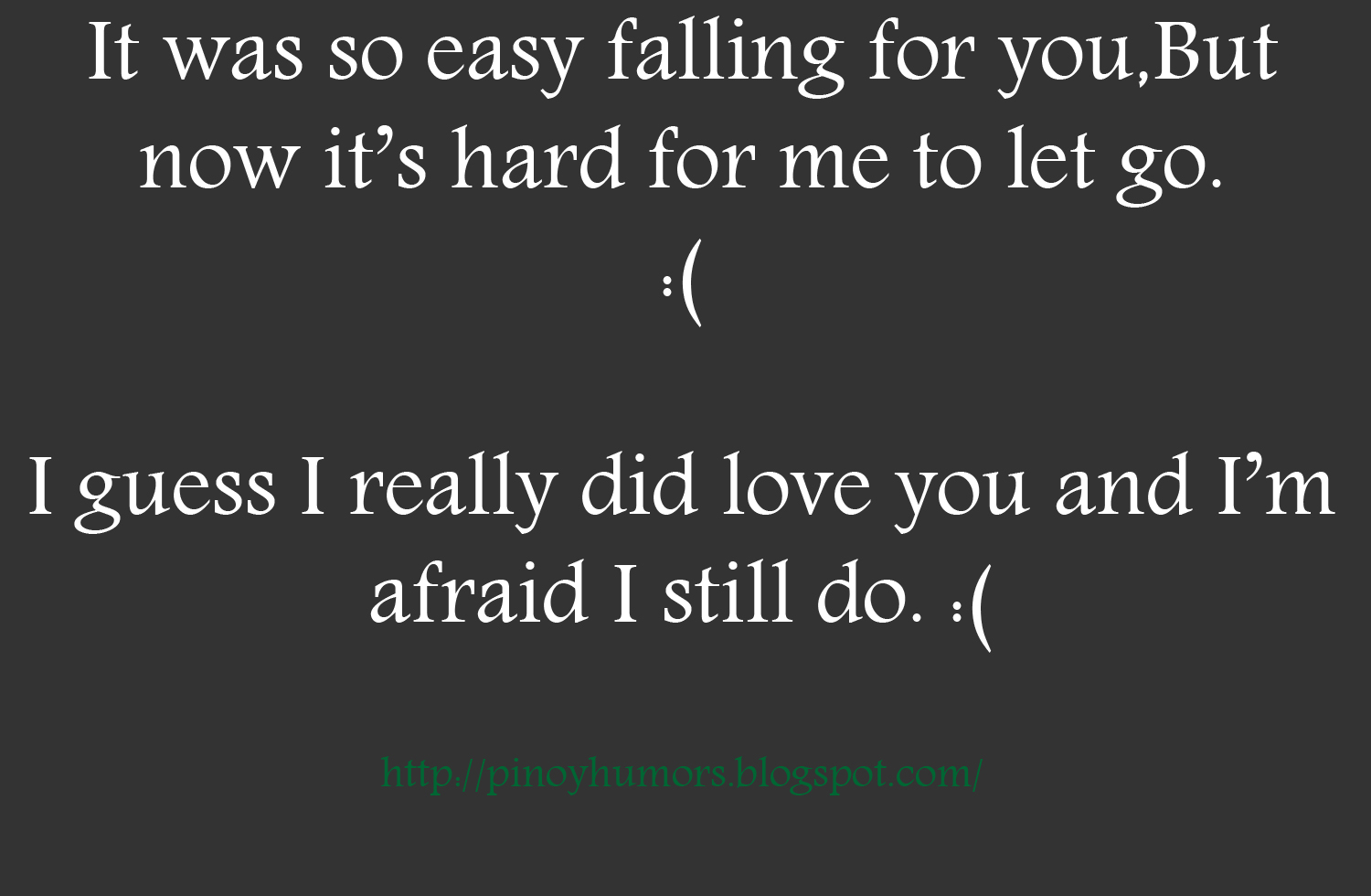 Let Go Quotes Pinoyhumor It's Hard To Let You Go Love Quotes