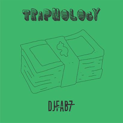 DJ Fab7 - TRAPNOLOGY (2017)