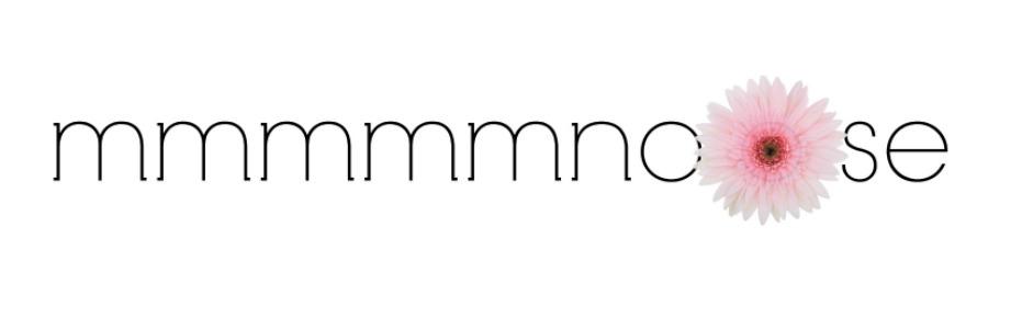 mmmmmnoose