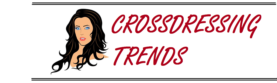CROSSDRESSING TRENDS