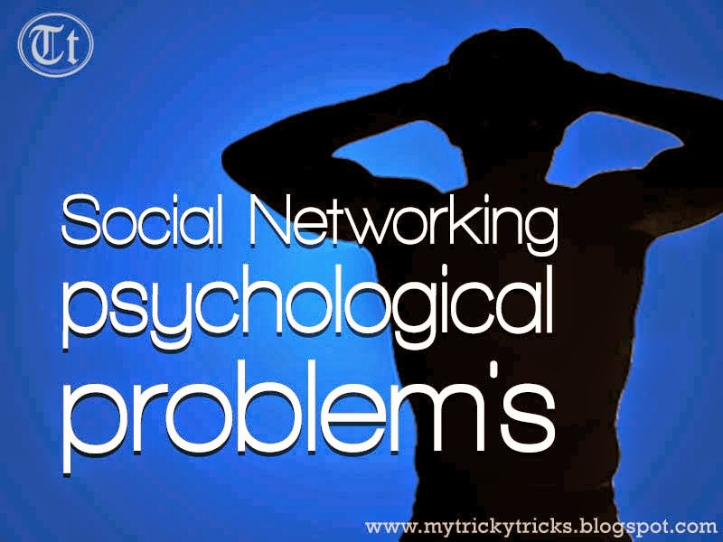 Social networking, problems, psychological problems, Facebook problems, Twitter problems, Tricky Tricks, Sanket Misal