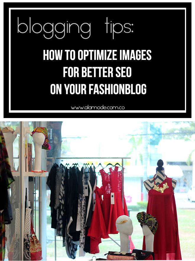 how to optimize images for your blog, better SEO for Fashionblog, alt tags for blogger, blog tips for new bloggers, new fashionblogger tips, colombia fashionblogger, alina a la mode, fashionblog tips