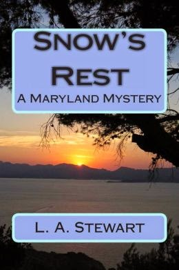 Snow's Rest -A Maryland Mystery