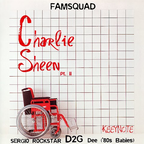 Famsquad - Charlie Sheen Pt. II feat. D2G, Sergio Rockstar, Dee