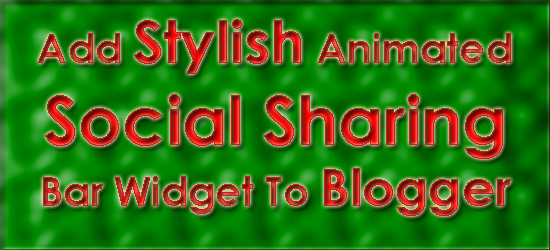 Add Stylish Animated Social Sharing Bar Widget To Blogger