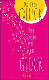 http://www.rowohlt.de/buch/Matthew_Quick_Die_Sache_mit_dem_Glueck.3064770.html