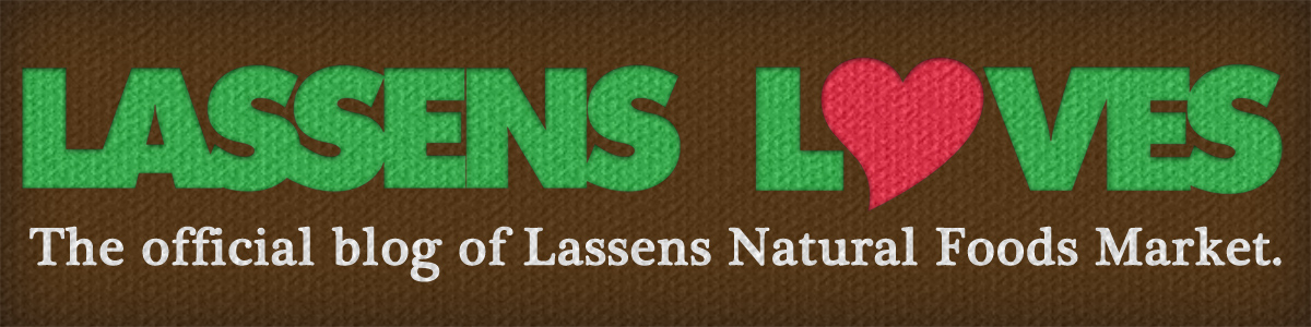The official blog for Lassens Natural Foods Market