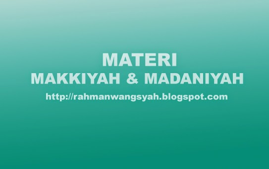 Makalah Perhatian Ulama tentang Makki dan Madaniyah, Pengertian Makkiyah dan Madaniyah, Kekhususan & Ciri ayat Makkah & ayat Madaniyah, Hikmah mengetahui Makkah dan Madaniyah