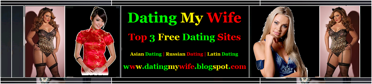 Dating My Wife | Dating | Dating Sites | Dating Websites | Dating Apps | Online Dating