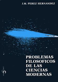 Problemas filosóficos de las ciencias modernas - J. M. Pérez Hernández - año 1989 - epub y pdf Problemas