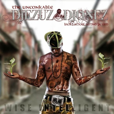 Wise Intelligent ‎– The Unconkable Djezuz Djonez (Back 2 School: Second Period) (2011, CD, VBR)