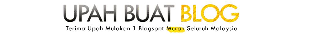 Upah buat blogspot murah untuk seluruh Malaysia