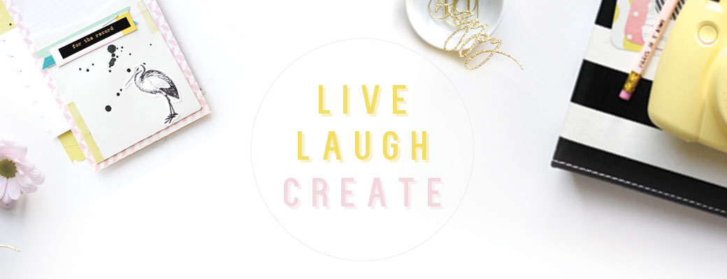 Live Laugh Create